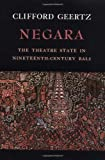 Negara: The Theatre State in Nineteenth-Century Bali (0691007780) by Geertz, Clifford