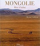 echange, troc Michel Setboun, Edith Canestrier, Jacques Legrand, Alain Desjacques, Jacqueline Ripart - Mongolie : Rêve d'infini