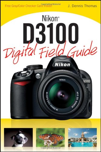 Nikon D3100 Digital Field Guide