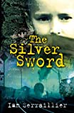Ian Serraillier The Silver Sword