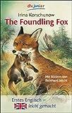 The Foundling Fox: Erstes Englisch - leicht gemacht - Irina Korschunow
