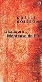 echange, troc Noëlle Boisson - La Sagesse de la Monteuse de film