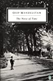 The Noise of Time: The Prose of Osip Maldelshtam (Twentieth-Century Classics)