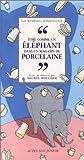 """Afficher """"""""Etre comme un éléphant dans un magasin de porcelaine"""""""""""