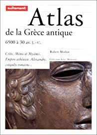 Atlas de la grece antique par Robert G. Morkot