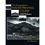 The Photographer's Master Printing Course ~ Tim Rudman Fellow of...