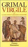 Virgile, ou, La seconde naissance de Rome (French Edition) (2080812084) by Grimal, Pierre