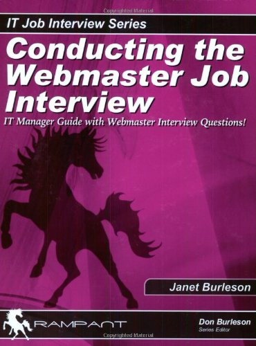 Conducting the Webmaster Job Interview: IT Manager Guide with Javascript, Java Applets, Front Page, Flash, Perl, PHP+, and DreamWeaver Interview Questions