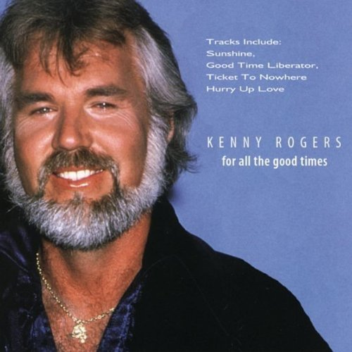 Kenny Rogers - For All the Good Times