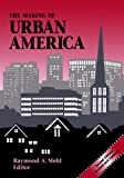 img - for The Making of Urban America (Ser.on Diplomatic & Economic History) book / textbook / text book