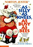 As Silly As Knees, As Busy As Bees: An Astounding Assortment of Similes (0688163602) by Juster, Norton