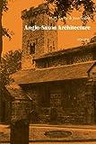 Anglo-Saxon Architecture 3 Part Set H. M. Taylor
