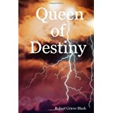 Queen of Destinyby Robert Grieve Black