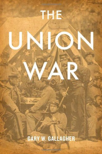 By Gary W. Gallagher:The Union War [Hardcover]