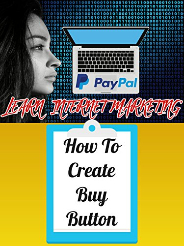 PAYPAL - How To Create Your Own Buy Buttons