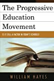 The Progressive Education Movement: Is It Still a Factor in Todays Schools?
