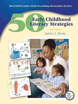 50 Early Childhood Literacy Strategies (2nd Edition) (50 Teaching Strategies Series)