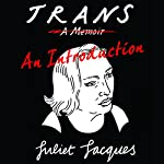 Trans: An Introduction | Juliet Jacques,Rebecca Root