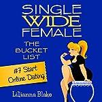 Start Online Dating: Single Wide Female: The Bucket List #7 | Lillianna Blake,P. Seymour