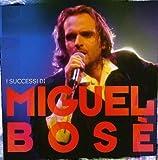 echange, troc Miguel Bose - I Successi Di