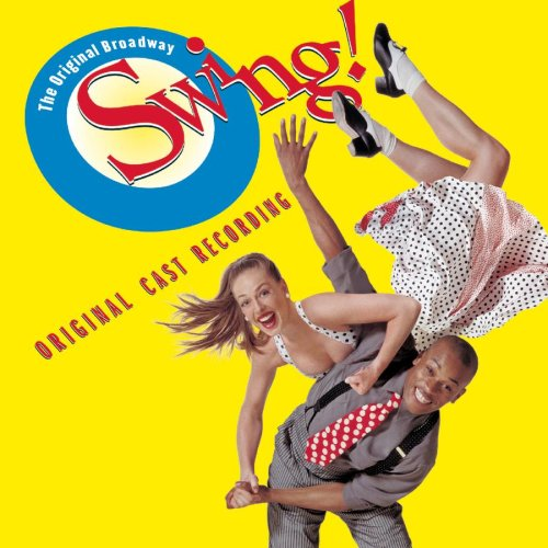 Swing! (Original Broadway Cast) by Swing, Ann Hampton Callaway, Michael Gruber, Casey MacGill and Everett Bradley
