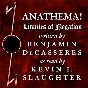 Anathema!: Litanies of Negation | [Benjamin DeCasseres]