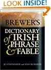 Brewer's Dictionary of Irish Phrase & Fable (Cassell Dictionary of...)