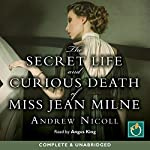 The Secret Life and Curious Death of Miss Jean Milne | Andrew Nicoll