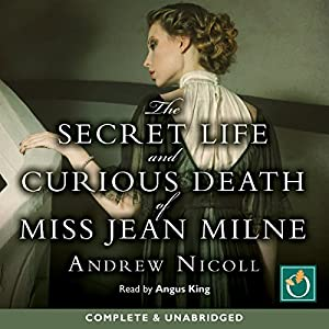 The Secret Life and Curious Death of Miss Jean Milne Audiobook