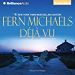 Deja Vu (       UNABRIDGED) by Fern Michaels Narrated by Laural Merlington