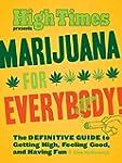 Marijuana for Everybody!: The DEFINIT...