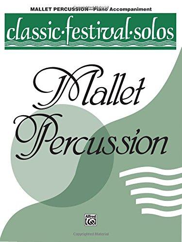 Classic Festival Solos (Mallet Percussion), Vol 1: Piano Acc
