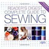 The New Complete Guide to Sewing: Step-by-Step Techniquest for Making Clothes and Home Accessories