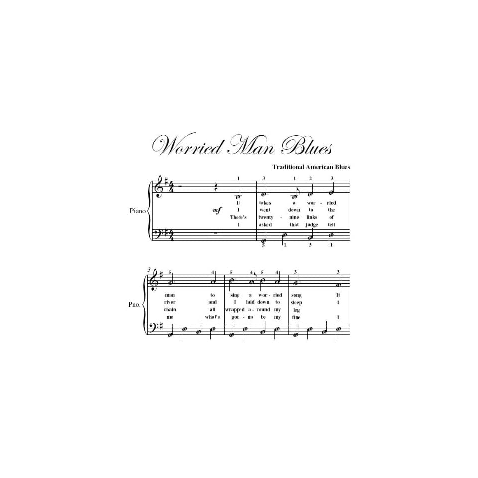 Worried Man Blues Easy Piano Sheet Music Traditional on
