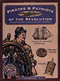 img - for Pirates & Patriots of the Revolution (Illustrated Living History Series) book / textbook / text book
