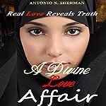 A Divine Love Affair | Antonio N Sherman