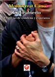 img - for Cielo abierto. Historia de condena y esperanza book / textbook / text book