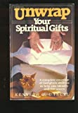 Unwrap Your Spiritual Gifts: A Complete Coverage of God-given Abilities to Help You Identify and Use Yours (0882071025) by Gangel, Kenneth O.