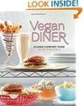 Vegan Diner: Classic Comfort Food for...