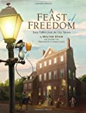A Feast of Freedom: Tasty Tidbits from City Tavern (0762435984) by Staib, Walter