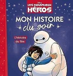 LES NOUVEAUX HÉROS - Mon Histoire du Soir - L'histoire du film