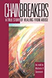 img - for Chainbreakers: a True Story of Healing from Abuse book / textbook / text book