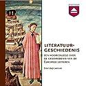Literatuurgeschiedenis: Een hoorcollege over de geschiedenis van de Europese letteren Hörbuch von Joep Leerssen Gesprochen von: Joep Leerssen