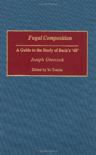Fugal Composition: A Guide to the Study of Bach's '48' (Contributions to the Study of Music and Dance)