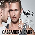 Hiding in Plain Sight: Safe Harbor, Book 2 (       UNABRIDGED) by Cassandra Carr Narrated by Jason P. Hilton