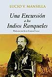 Una excursion a los indios Ranqueles (Spanish Edition)