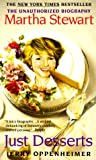 Just Desserts: Martha Stewart the Unauthorized Biography