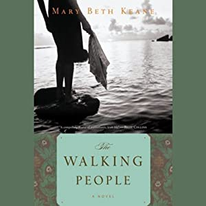 The Walking People | [Mary Beth Keane]