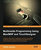 Multimedia Programming using Max/MSP and TouchDesigner Front Cover