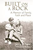 img - for Built on a Rock: A Memoir of Faith, Family and Place book / textbook / text book